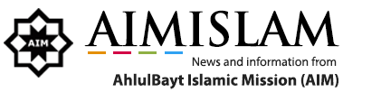 AIMISLAM.com - News and Information from the AhlulBayt Islamic Mission (AIM)