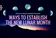 Q&A: Ways to Establish the New Lunar Month